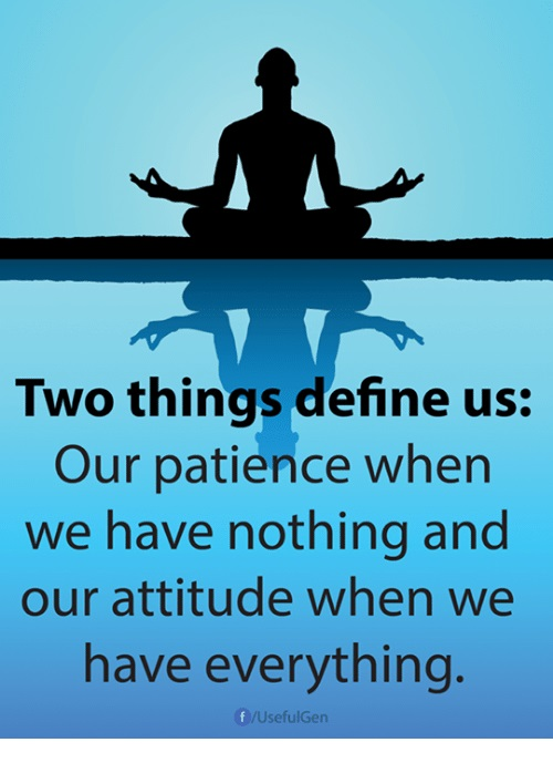 two-things-define-us-our-patience-when-we